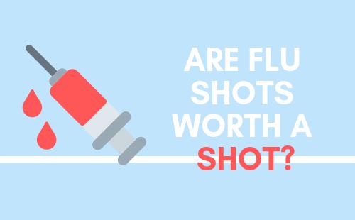 Are flu shots worth a shot?